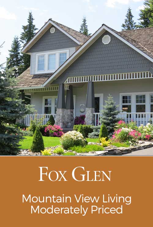 Fox Glen - Mountain View Living Moderately Priced